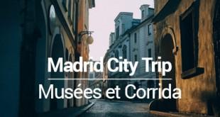 City trip Madrid musees corrida - MSDV