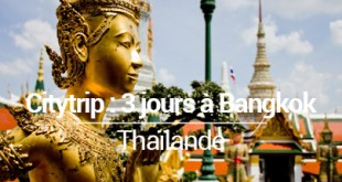 Citytrip Bangkok 3 jours - MSDV