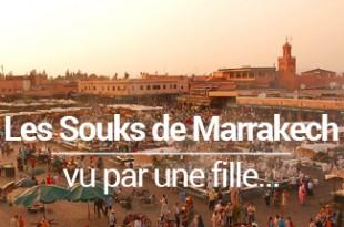 Souks de Marrakech vu par une fille