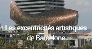 excentricités artistiques Barcelone