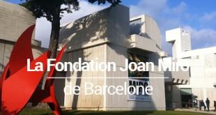 Fondation Joan Miró Barcelone
