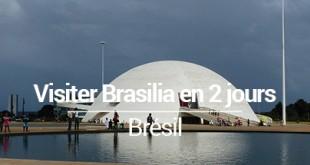 VISITER Brasilia en 2 jours