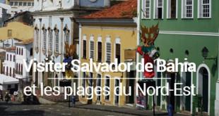 Visiter Salvador de Bahia Bresil