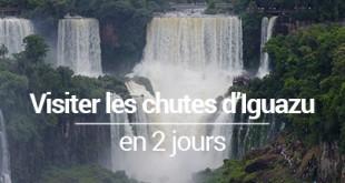 Visiter les chutes d'Iguazu en 2 jours
