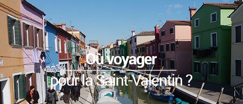 Où voyager pour la Saint-Valentin ?