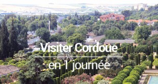 Visiter Cordoue en 1 journée