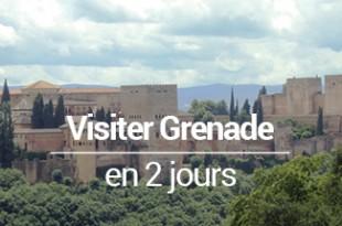 Visiter Grenade en 2 jours