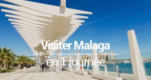 Visiter Malaga en 1 jour