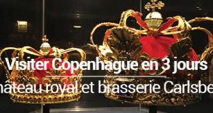 Visiter Copenhague en 3 jours Chateau royal et Carlsberg