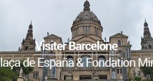 Plaça de España, le MNAC et la Fondation Miró Visiter Barcelone