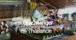 Que manger en Thailande Blog voyage
