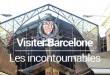 Visiter Barcelone en 5 jours incontournables blog voyage MSDV