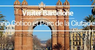 Visiter Barcelone bario gotico parc de la ciutadella