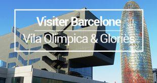 Visiter Barcelone Gloriès Vila Olimpica