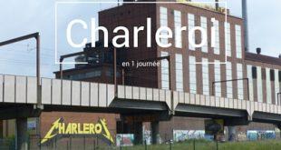 Visiter Charleroi en 1 jour Urbex et Street Art