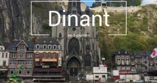Visiter Dinant en 1 jour