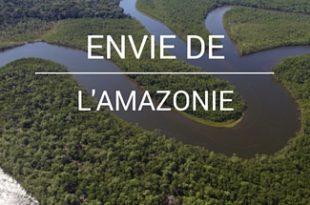 Envie de Amazonie BRESIL