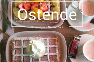 Ostende Ou manger ou dormir