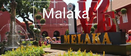 Visiter Malaka en 2 jours